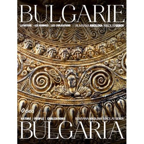 Bulgarie: La nature, Les hommes, Les civilisations